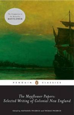 The Mayflower Papers by William Bradford & Mary Rowlandson & Benjamin Church & Nathaniel Philbrick & Thomas Philbrick