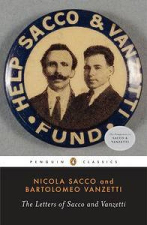 The Letters of Sacco and Vanzetti by Nicola Sacco & Bartolomeo Vanzetti & Marion Denman Frankfurter & Gardner Jackson & Bruce Watson