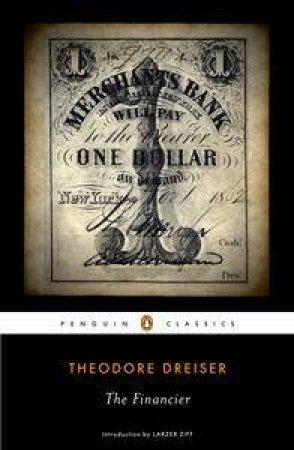 The Financier by Theodore Dreiser & Larzer Ziff
