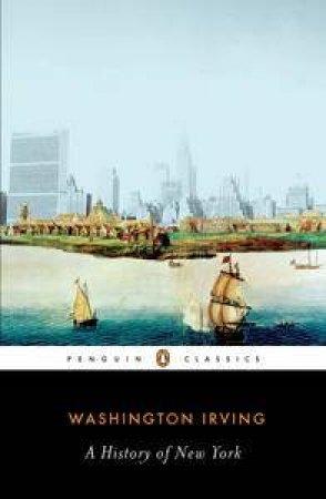 A History of New York by Washington Irving & Elizabeth L. Bradley & Elizabeth L. Bradley