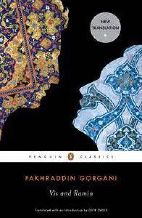 Vis & Ramin by Fakhr al-Din Gurgani & Dick Davis