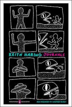 Keith Haring Journals by Keith Haring & Shepard Fairey & Robert Farris Thompson