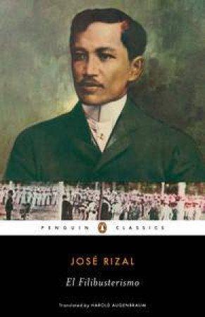 El Filibusterismo by Jose Rizal & Harold Augenbraum