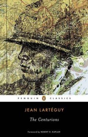 The Centurions by Jean Larteguy & Xan Fielding & Robert D. Kaplan