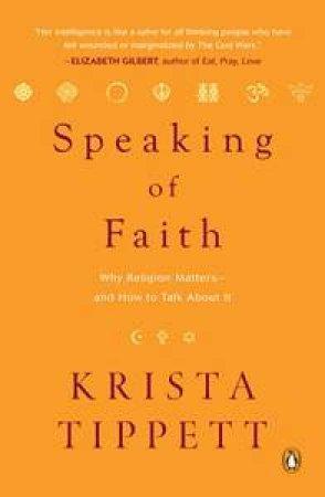 Speaking of Faith by Krista Tippett