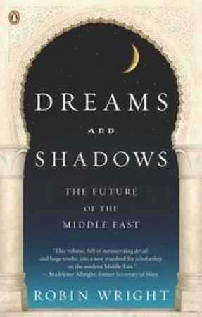 Dreams and Shadows by Robin B. Wright