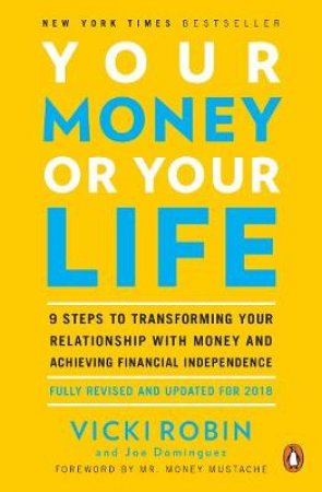 Your Money or Your Life by Vicki Robin & Joe Dominguez & Monique Tilford