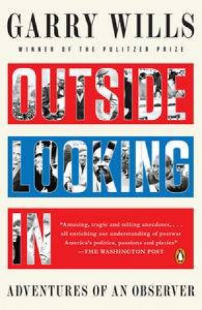 Outside Looking in by Garry Wills