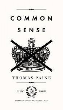 Common Sense by Thomas Paine & Richard Beeman