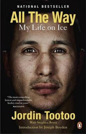 All the Way by Jordin Tootoo & Stephen Brunt
