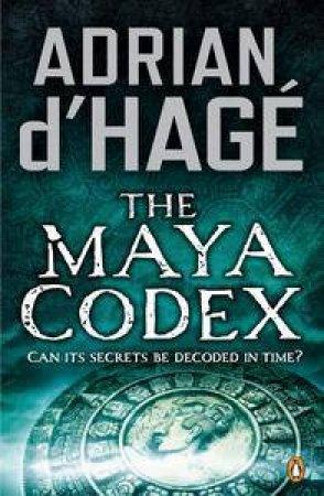 The Maya Codex by Adrian D'hage
