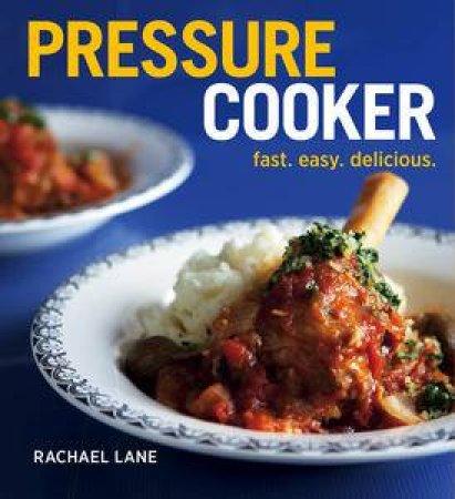 Pressure Cooker by Rachael Lane