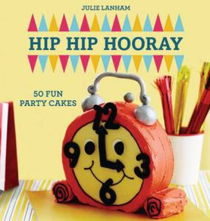 Hip Hip Hooray by Julie Lanham