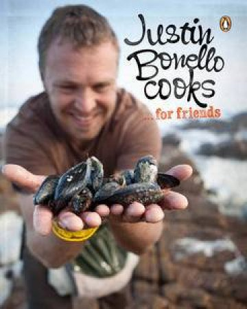 Justin Bonello Cooks ...For Friends by Justin Bonello