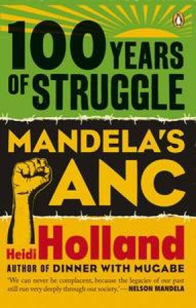 100 Years of Struggle by Heidi Holland