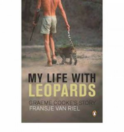 My Life With Leopards by Fransje Van Riel
