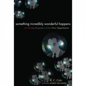 Something Incredibly Wonderful Happens by K. C. Cole