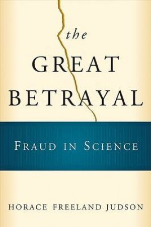 The Great Betrayal by Horace Freeland Judson