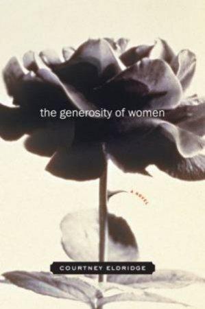 The Generosity of Women by Courtney Eldridge