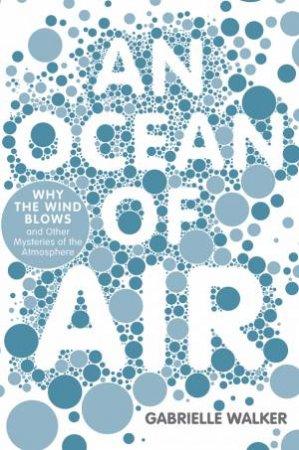 An Ocean of Air by Gabrielle Walker