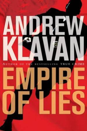 Empire of Lies by Andrew Klavan & Otto Penzler
