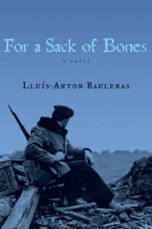 For a Sack of Bones by Lluis-anton Baulenas & Cheryl Leah Morgan