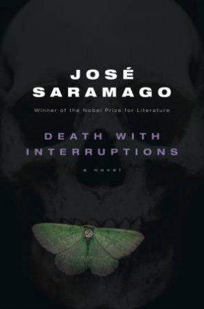 Death with Interruptions by Jose Saramago & Margaret Jull Costa