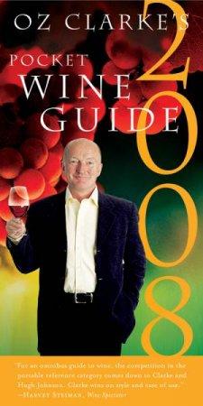 Oz Clarke's Pocket Wine Guide 2008 by Oz Clarke