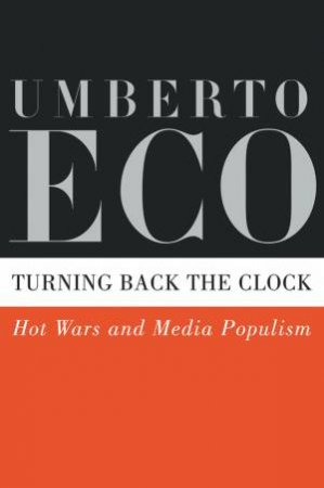 Turning Back the Clock by Umberto Eco & Alastair McEwen