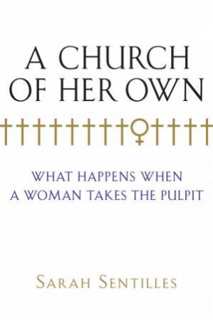 A Church of Her Own by Sarah Sentilles