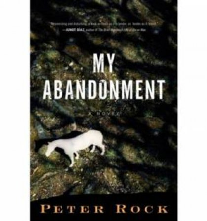 My Abandonment by Peter Rock