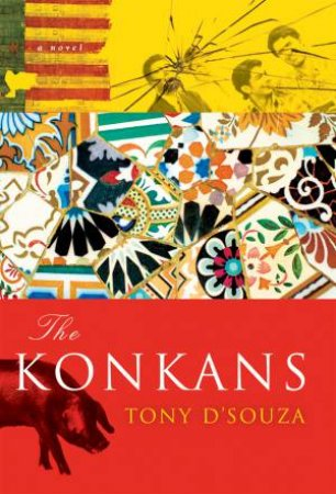The Konkans by Tony D'Souza