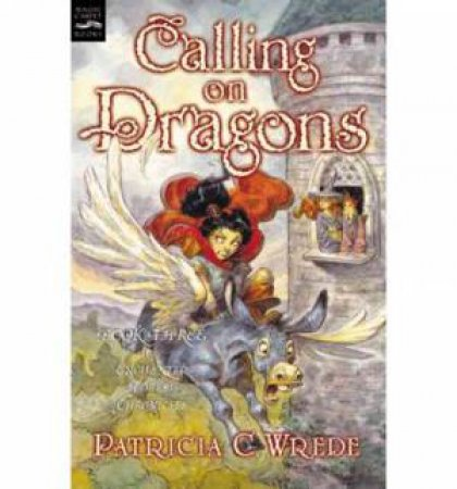 Calling on Dragons by Patricia C. Wrede