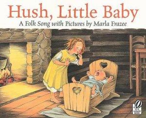 Hush, Little Baby by Marla Frazee & Marla Frazee