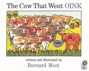 The Cow That Went Oink by Bernard Most
