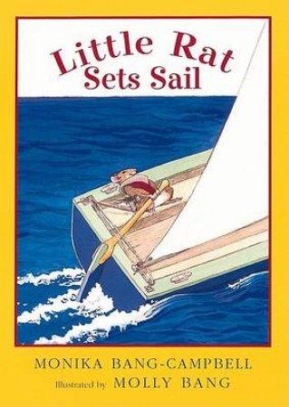 Little Rat Sets Sail by Monika Bang-Campbell & Molly Bang