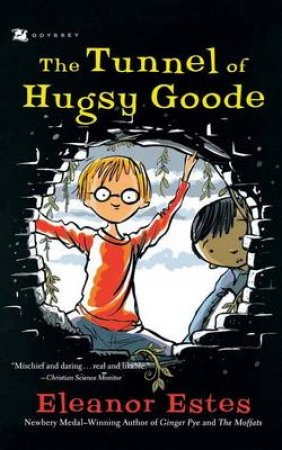 The Tunnel of Hugsy Goode by Eleanor Estes & Edward Ardizzone