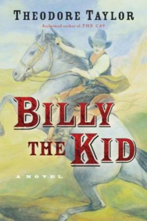 Billy The Kid by Theodore Taylor