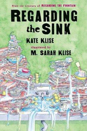 Regarding the Sink by Kate Klise & M. Sarah Klise