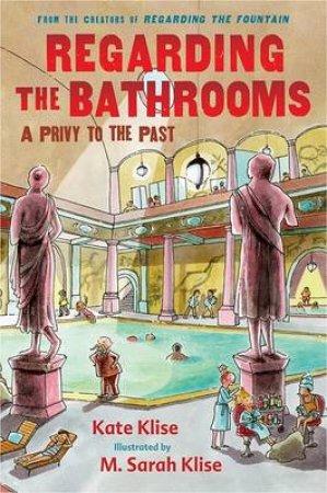 Regarding the Bathrooms by Kate Klise & M. Sarah Klise