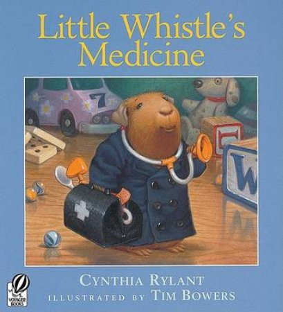 Little Whistle's Medicine by Cynthia Rylant & Tim Bowers