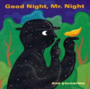 Good Night, Mr. Night by Dan Yaccarino