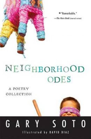 Neighborhood Odes by Gary Soto & David Diaz