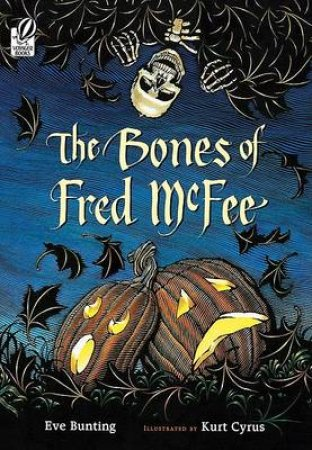 The Bones of Fred Mcfee by Eve Bunting & Kurt Cyrus