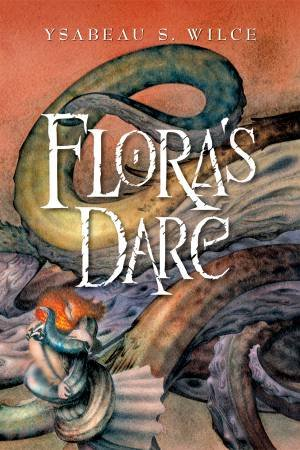Flora's Dare by Ysabeau S. Wilce