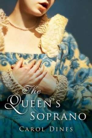 Queen's Soprano by Carol Dines