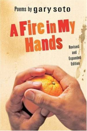 Fire in My Hands by Gary Soto