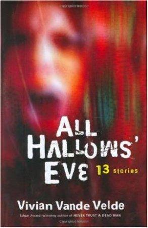 All Hallow's Eve 13 by Vivian Vande Velde