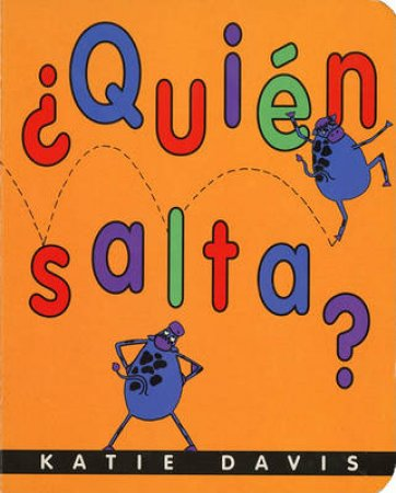 Quien Salta?/Who Hops? by Katie Davis & F. Isabel Campoy