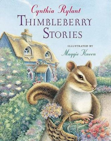 Thimbleberry Stories by Maggie Kneen & Maggie Kneen